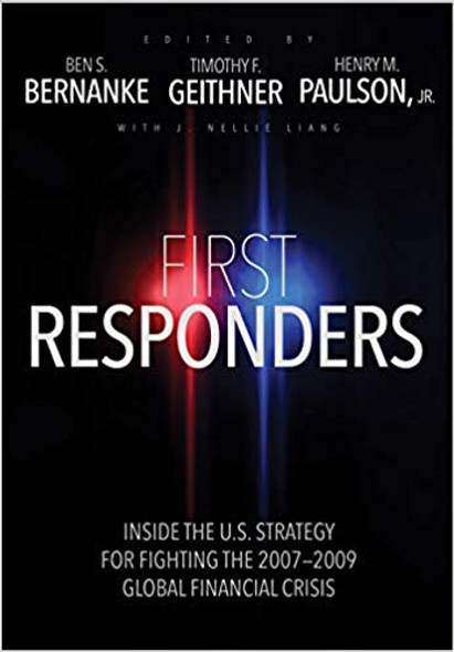 First Responders: Inside the U.S. Strategy for Fighting the 2007-2009 Global Financial Crisis Cover