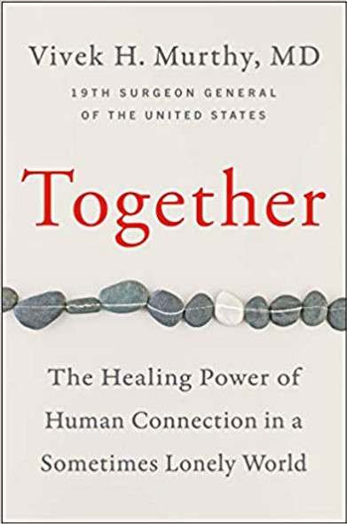 Together: The Healing Power of Human Connection in a Sometimes Lonely World Cover