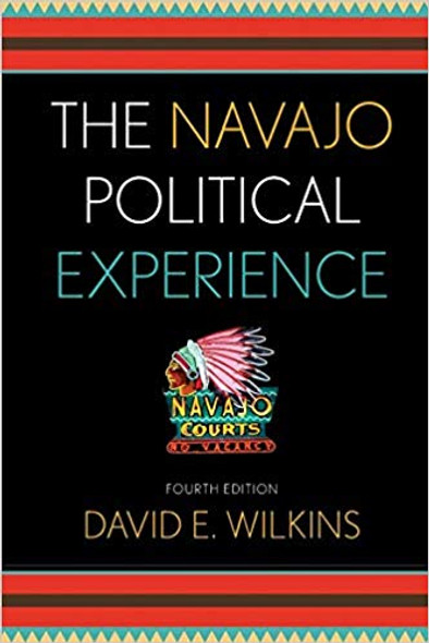 The Navajo Political Experience (Spectrum Series: Race and Ethnicity in National and Global Politics) Fourth Edition Cover