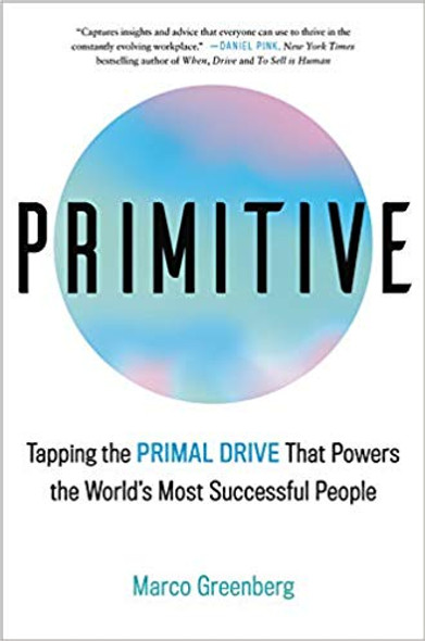 Primitive: Tapping the Primal Drive Powering the World's Most Successful People Cover