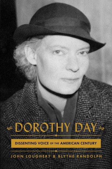 Dorothy Day: Dissenting Voice of the American Century Cover