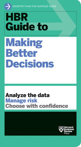 HBR Guide to Making Better Decisions (HBR Guide) Cover