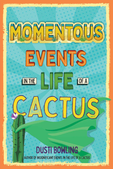 Momentous Events in the Life of a Cactus (Life of a Cactus #2) Cover