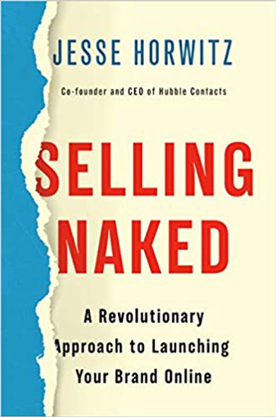 Selling Naked: A Revolutionary Approach to Launching Your Brand Online Cover