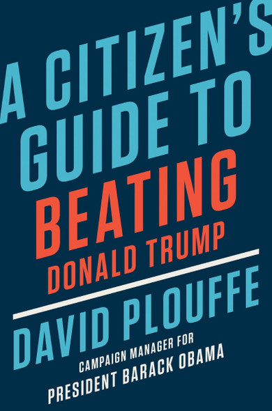 A Citizen's Guide to Beating Donald Trump Cover