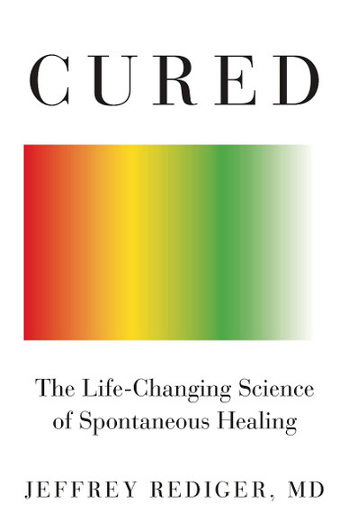 Cured: The Life-Changing Science of Spontaneous Healing Cover