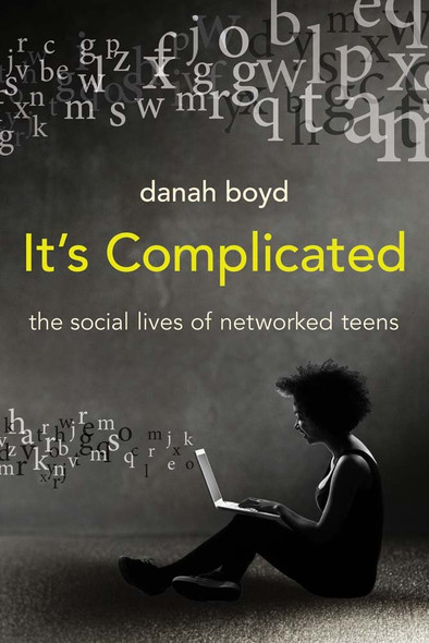 It's Complicated: The Social Lives of Networked Teens Cover
