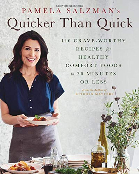 Pamela Salzman's Quicker Than Quick: 140 Crave-Worthy Recipes for Healthy Comfort Foods in 30 Minutes or Less Cover