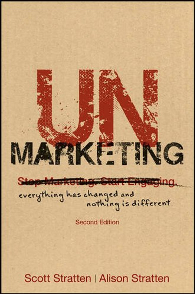 Unmarketing: Everything Has Changed and Nothing Is Different Cover