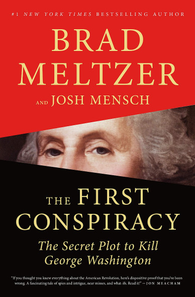 The First Conspiracy: The Secret Plot to Kill George Washington Cover