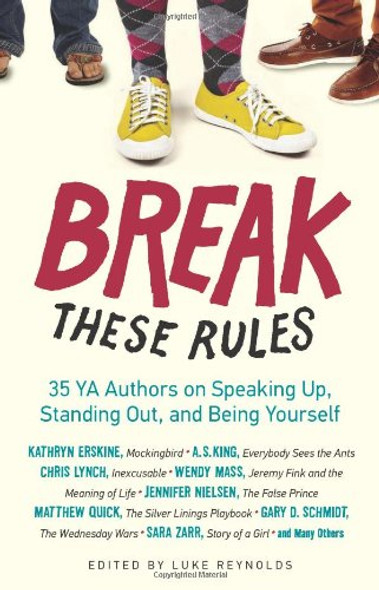 Break These Rules: 35 YA Authors on Speaking Up, Standing Out, and Being Yourself Cover