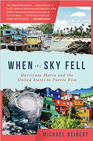 When the Sky Fell: Hurricane Maria and the United States in Puerto Rico Cover