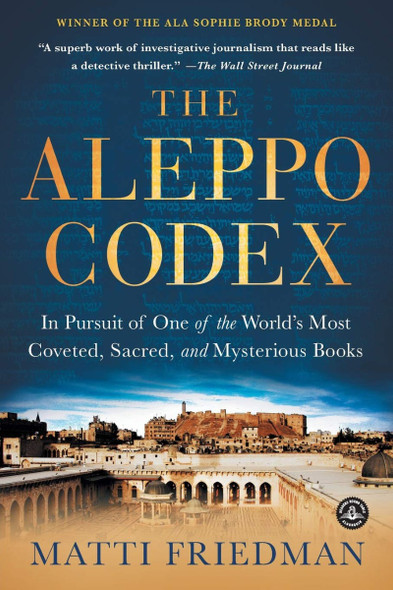The Aleppo Codex: In Pursuit of One of the World's Most Coveted, Sacred, and Mysterious Books Cover