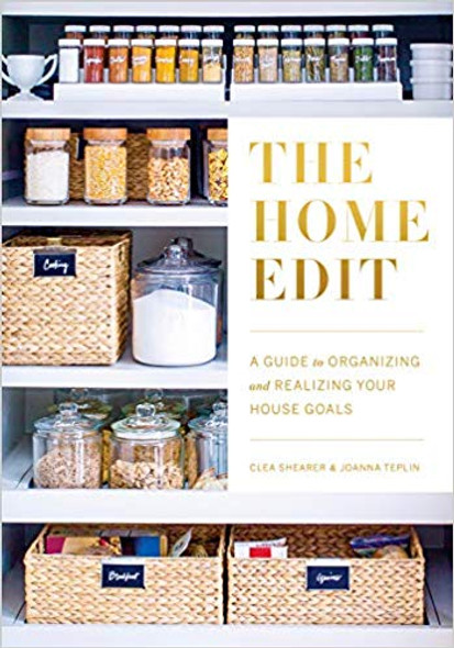 The Home Edit: A Guide to Organizing and Realizing Your House Goals (Includes Refrigerator Labels) Cover