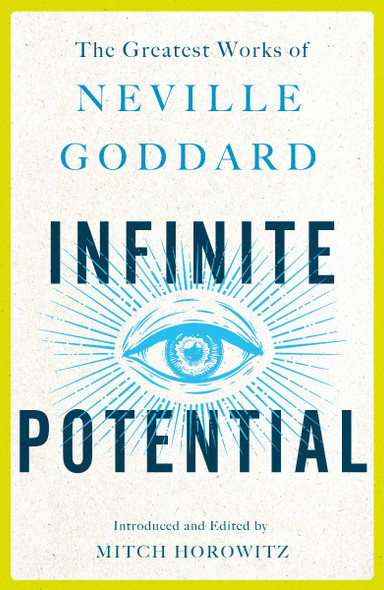 Infinite Potential: The Greatest Works of Neville Goddard Cover