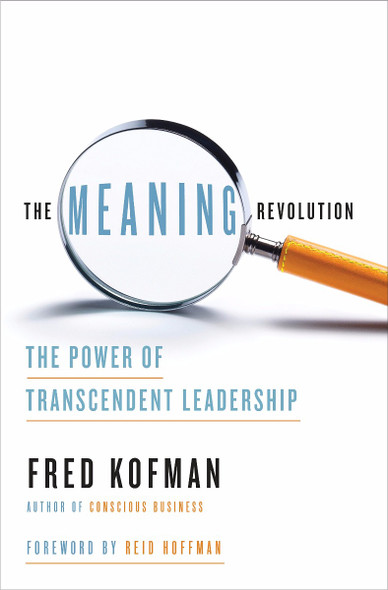 The Meaning Revolution: The Power of Transcendent Leadership Cover