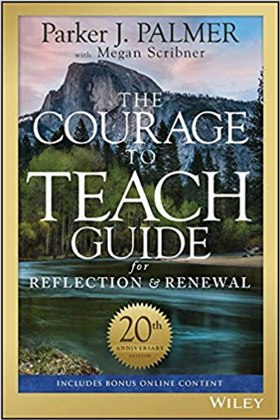 The Courage to Teach Guide for Reflection and Renewal (Anniversary) (3RD ed.) Cover