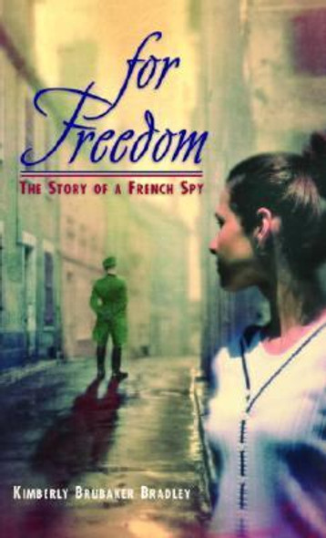 For Freedom: The Story of a French Spy Cover