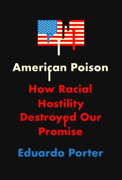 American Poison: How Racial Hostility Destroyed Our Promise Cover