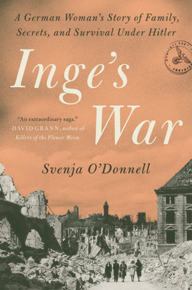 Inge's War: A German Woman's Story of Family, Secrets, and Survival Under Hitler Cover