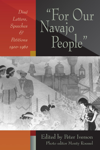 For Our Navajo People: DinŽ Letters, Speeches, and Petitions, 1900-1960 Cover