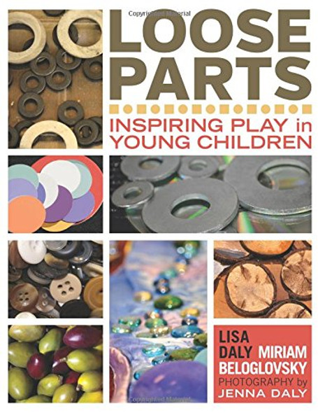 Loose Parts: Inspiring Play in Young Children Cover
