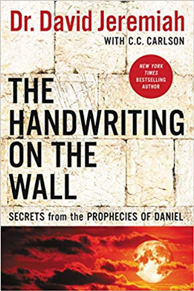 The Handwriting on the Wall: Secrets from the Prophecies of Daniel (Revised) Cover