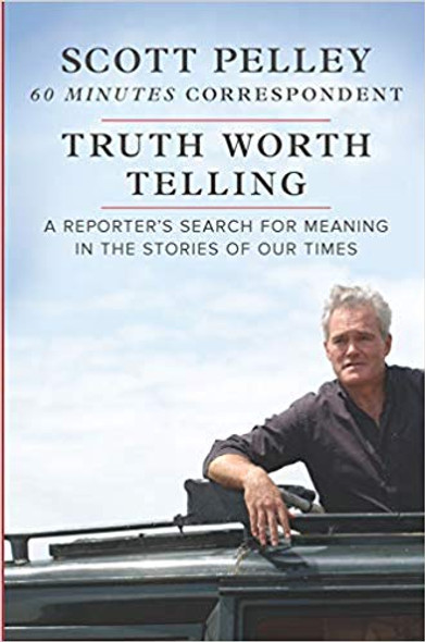 Truth Worth Telling: A Reporter's Search for Meaning in the Stories of Our Times Cover