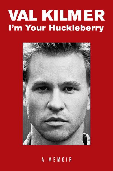 I'm Your Huckleberry: A Memoir Cover