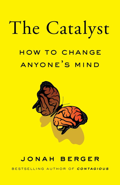 The Catalyst: How to Change Anyone's Mind Cover