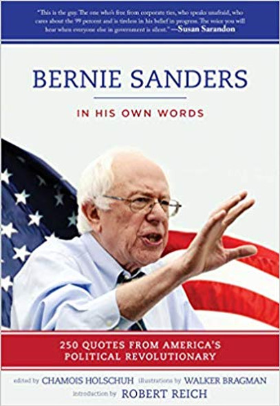 Bernie Sanders: In His Own Words: 250 Quotes from America's Political Revolutionary Cover