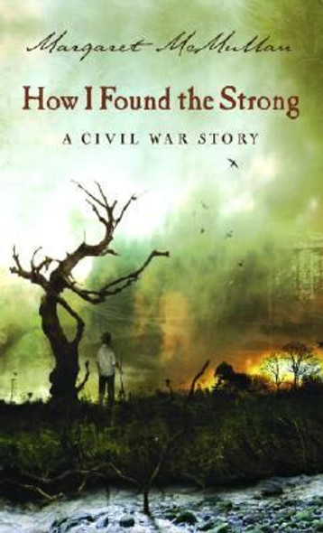 How I Found the Strong: A Civil War Story Cover