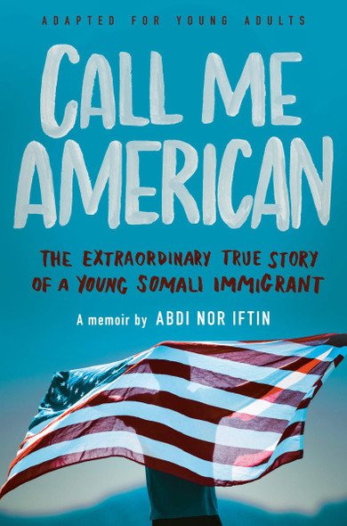 Call Me American (Adapted for Young Adults): The Extraordinary True Story of a Young Somali Immigrant Cover