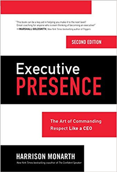 Executive Presence, Second Edition: The Art of Commanding Respect Like a CEO Cover