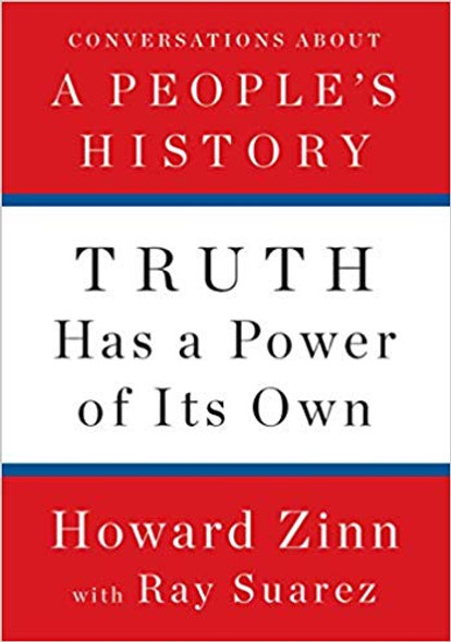 Truth Has a Power of Its Own: Conversations about a People's History Cover