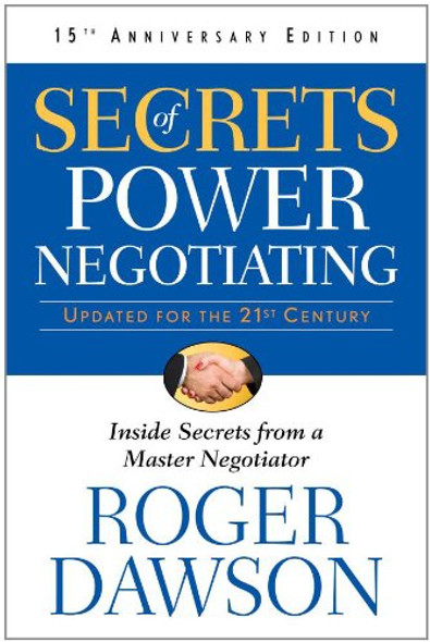 Secrets of Power Negotiating: Inside Secrets from a Master Negotiator (Anniversary) (15TH ed.) Cover