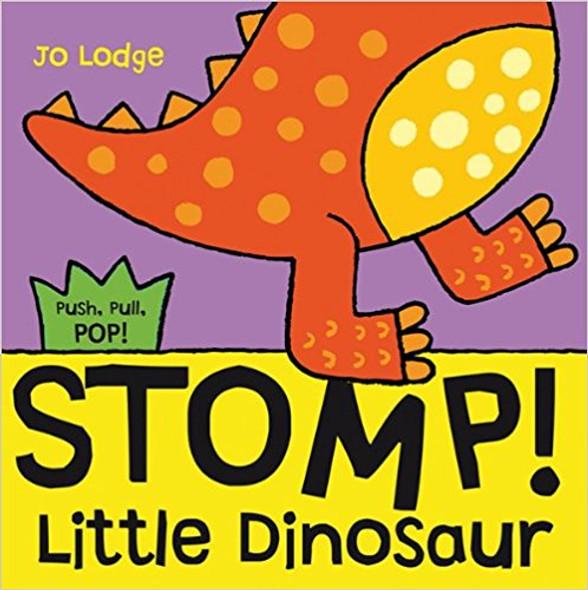 Stomp! Little Dinosaur (Push, Pull, Pop! Books) Cover
