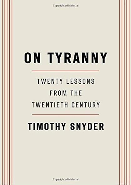 On Tyranny: Twenty Lessons from the Twentieth Century Cover