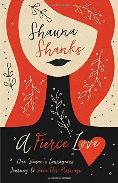 A Fierce Love: One Woman's Courageous Journey to Save Her Marriage Cover