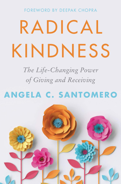Radical Kindness: The Life-Changing Power of Giving and Receiving Cover