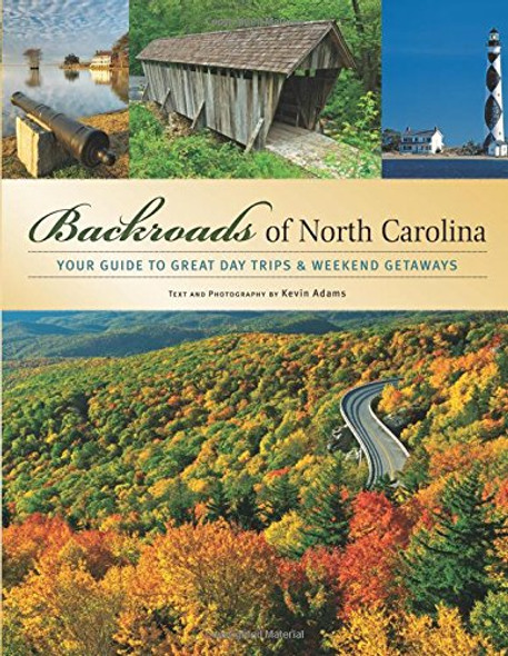 Backroads of North Carolina: Your Guide to Great Day Trips & Weekend Getaways Cover