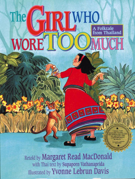 The Girl Who Wore Too Much: A Folktale from Thailand Cover