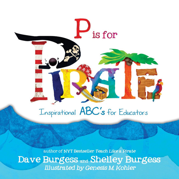 P Is for Pirate: Inspirational ABC's for Educators Cover