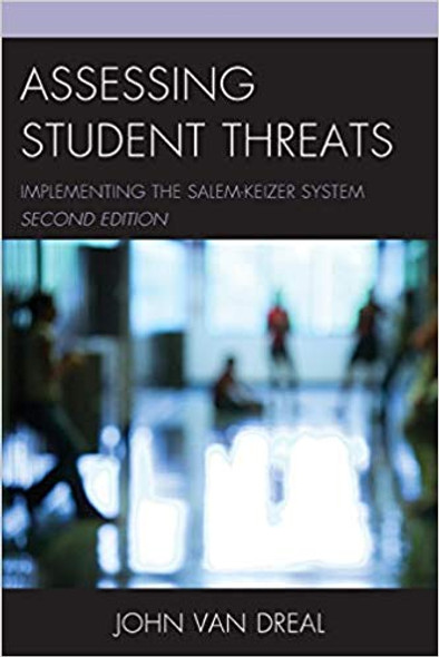 Assessing Student Threats: Implementing the Salem-Keizer System, 2nd Edition Cover