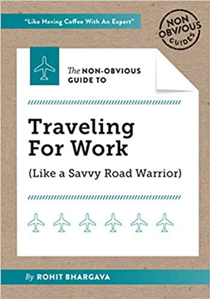 The Non-Obvious Guide to Traveling for Work (The Non-Obvious Guide #7) Cover
