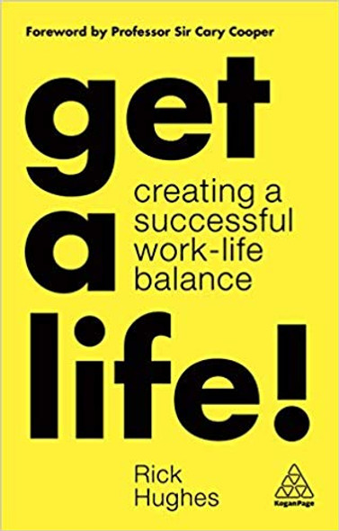 Get a Life!: Creating a Successful Work-Life Balance (1ST ed.) Cover
