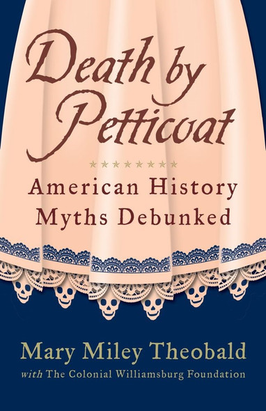 Death by Petticoat : American History Myths Debunked Cover