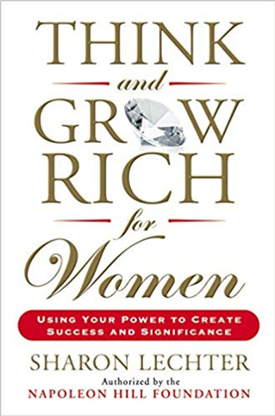 Think and Grow Rich for Women: Using Your Power to Create Success and Significance Cover