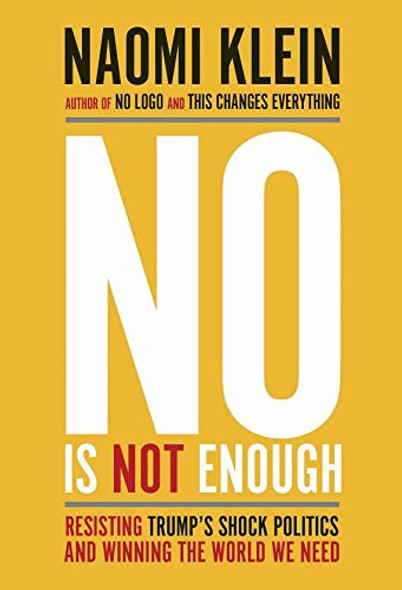No Is Not Enough: Resisting Trump's Shock Politics and Winning the World We Need Cover