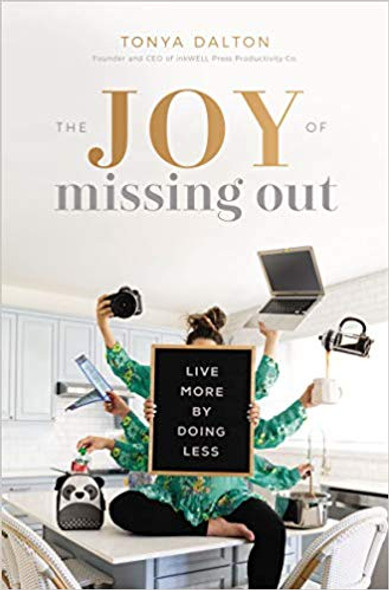The Joy of Missing Out: Live More by Doing Less Cover